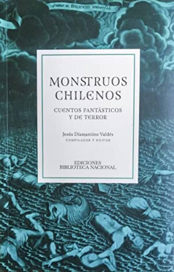 Monstruos chilenos: Cuentos fantásticos y de terror