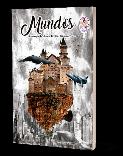 Mundos, antología de ciencia ficción, fantasía y terror